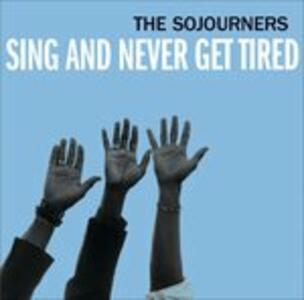 Sing and Never Get Tired - CD Audio di Sojourners