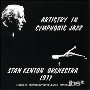 Artistry in Symphonic - CD Audio di Stan Kenton