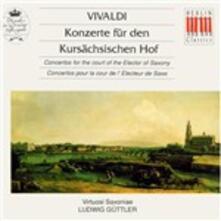 Konzerte für den Kursächsischen Hof - CD Audio di Antonio Vivaldi,Ludwig Güttler,Virtuosi Saxoniae