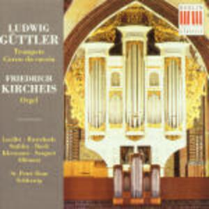 Opere per tromba e organo - CD Audio di Ludwig Güttler,Friedrich Kircheis