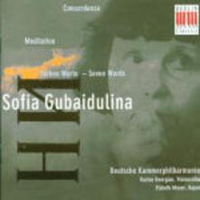 Concordanza - Meditation - Seven Words - CD Audio di Sofia Gubaidulina