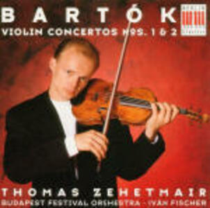 Concerti per violino n.1, n.2 - CD Audio di Bela Bartok,Thomas Zehetmair,Ivan Fischer,Budapest Festival Orchestra