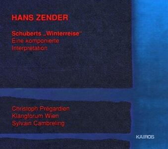 Schubert's Winterreise - CD Audio di Franz Schubert,Hans Zender,Sylvain Cambreling