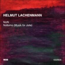 Nun - CD Audio di Helmut Lachenmann