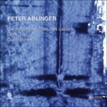 Der Regen, das Glas, das Lachen - Ohne Titel - Quadraturen IV - CD Audio di Peter Ablinger