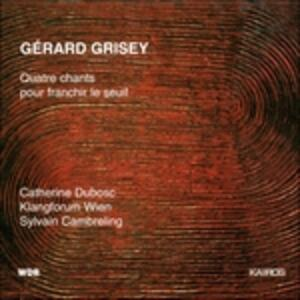 Quatre chants pour franchir le seuil - CD Audio di Gérard Grisey