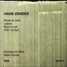 Music to Hear - Litanei - Muji No Kyoa - Furin No Kyo - CD Audio di Hans Zender