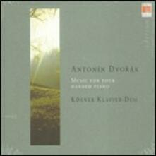 Musica per pianoforte a quattro mani - CD Audio di Antonin Dvorak,Kölner Klavier Duo