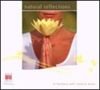 Natural Reflections. Tutta la bellezza dell'estate - CD Audio di Ludwig van Beethoven,Felix Mendelssohn-Bartholdy,Isaac Albéniz