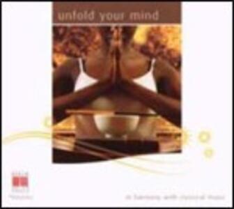 Unfold Your Mind - CD Audio di Gustav Mahler,Wolfgang Amadeus Mozart,Erik Satie