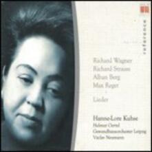 Lieder - CD Audio di Alban Berg,Richard Strauss,Richard Wagner,Max Reger,Gewandhaus Orchester Lipsia,Hanne-Lore Kuhse