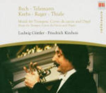 Musica per tromba, corno da caccia e organo - CD Audio di Ludwig Güttler,Friedrich Kircheis