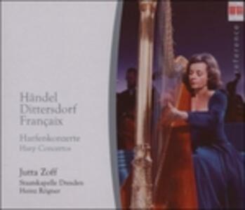 Concerti per arpa - CD Audio di Karl Ditters Von Dittersdorf,Georg Friedrich Händel,Jean Françaix,Staatskapelle Dresda,Heinz Rögner,Jutta Zoff
