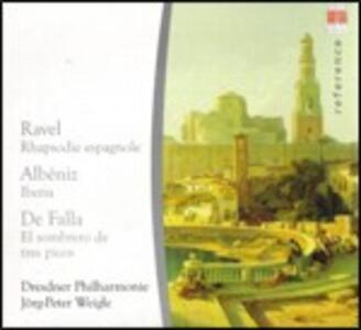 Rapsodia spagnola / Iberia / Il cappello a tre punte - CD Audio di Maurice Ravel,Manuel De Falla,Isaac Albéniz,Dresdner Philharmonie,Jörg-Peter Weigle