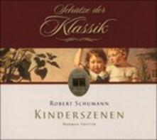 Kinderszenen - CD Audio di Robert Schumann