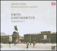 Sinfonia n.4 - CD Audio di Dmitri Shostakovich,Günther Herbig,Radio Symphony Orchestra Saarbrücken