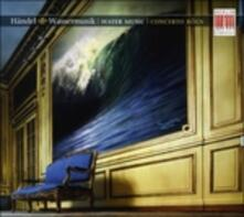 Musica sull'acqua (Water Music) - CD Audio di Concerto Köln,Georg Friedrich Händel