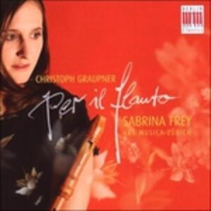 Per Il Flauto. Concerto, Sonate, Overture - CD Audio di Johann Christoph Graupner