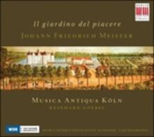 Il Giardino Del Piacere - Sonate n.2, n.4, n.5, n.6, n.10, n.11 - CD Audio di Johann Friedrich Meister