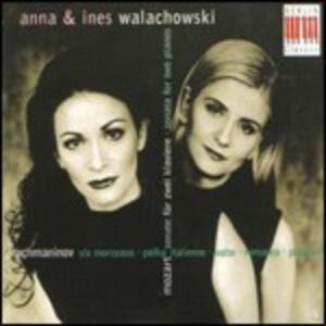Six Morceaux - Polka italiana - Valzer - Romanza / Sonate - CD Audio di Wolfgang Amadeus Mozart,Sergej Vasilevich Rachmaninov,Anna Walachowski,Ines Walachowski