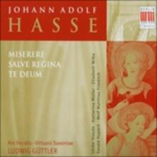 Miserere - Salve Regina - Te Deum - CD Audio di Johann Adolph Hasse