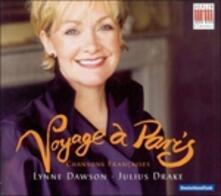 Voyage à Paris - CD Audio di Julius Drake,Lynne Dawson