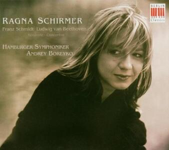 Variazioni concertanti su un tema di Beethoven / Concerto per pianoforte sul concerto per violino - CD Audio di Ludwig van Beethoven,Franz Schmidt,Ragna Schirmer