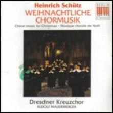 Weihnachtliche Chormusik - CD Audio di Heinrich Schütz