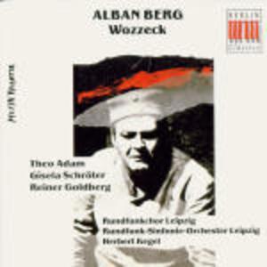 Wozzeck - CD Audio di Alban Berg,Theo Adam,Gisela Schröter,Herbert Kegel,Radio Symphony Orchestra Lipsia