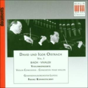 David und Igor Oistrakh vol.I - CD Audio di Johann Sebastian Bach,David Oistrakh,Igor Oistrakh,Gewandhaus Orchester Lipsia,Franz Konwitschny
