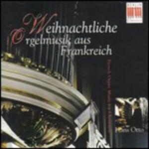 Weihnachtliche Orgelmusik aus Frankreich - CD Audio di Hans Otto