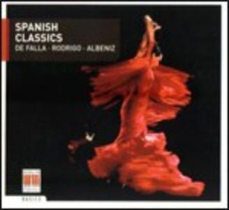 Spanish Classics - CD Audio di Joaquin Rodrigo,Manuel De Falla,Isaac Albéniz