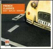 French Classics - CD Audio di Hector Berlioz,Georges Bizet,Claude Debussy