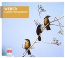 Concerti per clarinetto n.1, n.2 - CD Audio di Carl Maria Von Weber