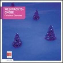Weihnachtschöre. Christmas Choruses - CD Audio
