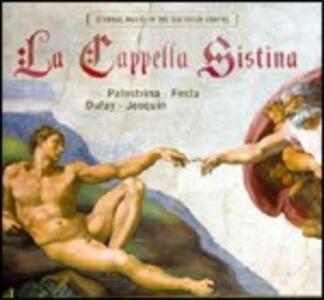 La Cappella Sistina - CD Audio di Giovanni Pierluigi da Palestrina,Guillaume Dufay,Josquin Desprez,Costanzo Festa