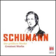 The Greatest Works - CD Audio di Robert Schumann