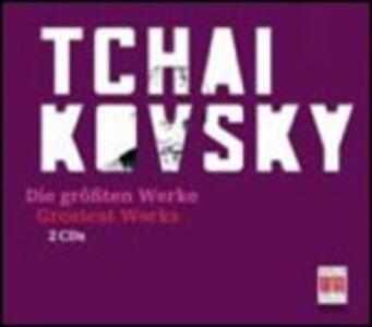 The Greatest Works - CD Audio di Pyotr Il'yich Tchaikovsky