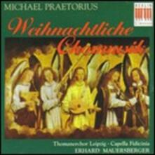 Weihnachtliche Chormusik - CD Audio di Michael Praetorius