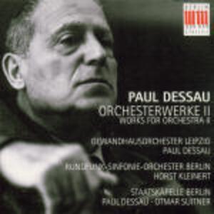 Opere per orchestra vol.2 - CD Audio di Paul Dessau