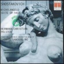 Michelangelo Suite op.145a - CD Audio di Dmitri Shostakovich,Thomas Sanderling