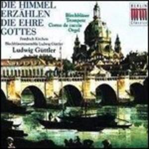 Die Himmel Erzählen die Ehre Gottes - CD Audio di Ludwig Güttler