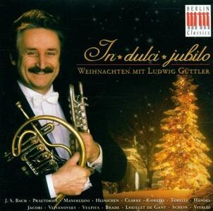 In Dulci Jubilo - CD Audio di Ludwig Güttler