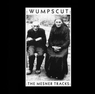 The Mesner Tracks - CD Audio di Wumpscut