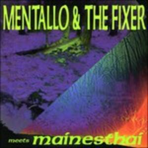 Meets Mainesthai - CD Audio di Mentallo & the Fixer