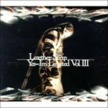 Yes, I'm Limited III - CD Audio di Leather Strip