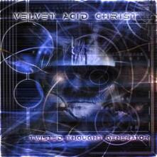 Twisted Thought Generator - CD Audio di Velvet Acid Christ