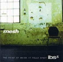 Point At Which It Falls Apart - CD Audio di Mesh