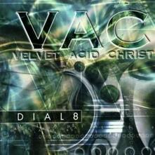 Dial8 - CD Audio Singolo di Velvet Acid Christ