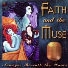 Annwyn, Beneath the Waves - CD Audio di Faith and the Muse
